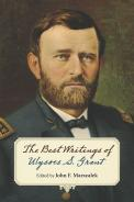 Best Writings of Ulysses S. Grant