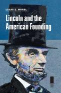 Lincoln and the American Founding