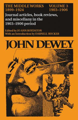 Middle Works of John Dewey, Volume 3, 1899 - 1924