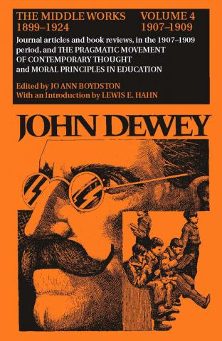 Middle Works of John Dewey, Volume 4, 1899 - 1924