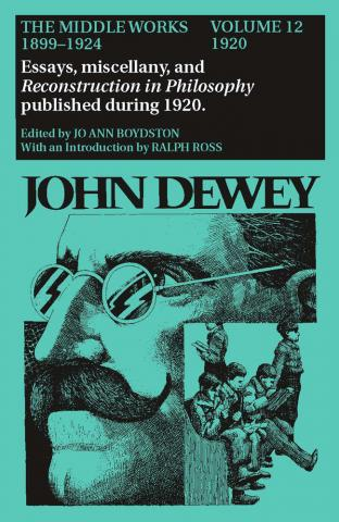Middle Works of John Dewey, Volume 12, 1899 - 1924