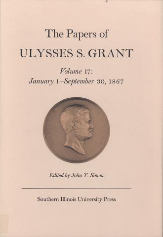 Papers of Ulysses S. Grant, Volume 17