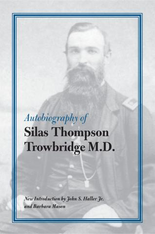 Autobiography of Silas Thompson Trowbridge M.D.