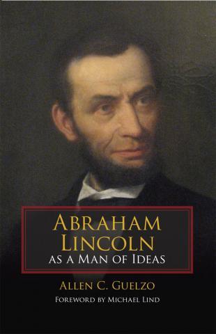 Abraham Lincoln as a Man of Ideas