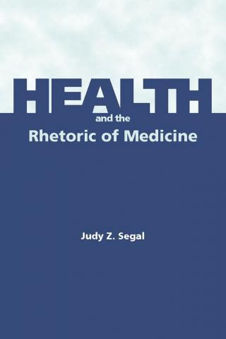 Health and the Rhetoric of Medicine