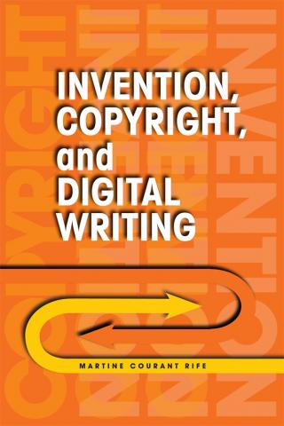 Invention, Copyright, and Digital Writing