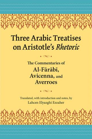 Three Arabic Treatises on Aristotle's Rhetoric