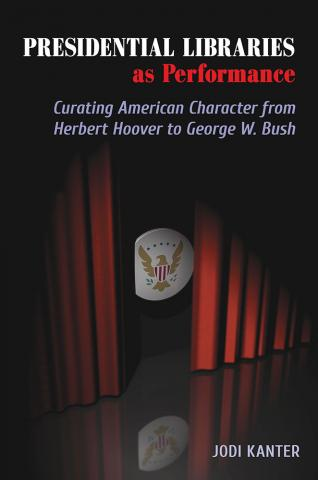 Presidential Libraries as Performance