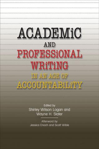 Academic and Professional Writing in an Age of Accountability