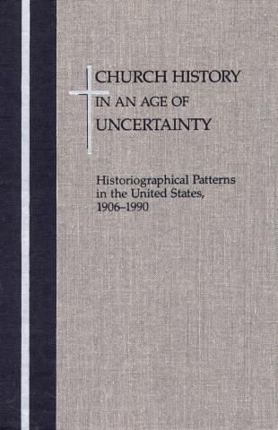 Church History in an  Age of Uncertainty