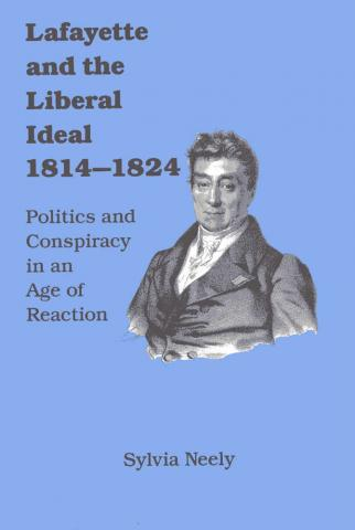 Lafayette and the Liberal Ideal 1814-1824