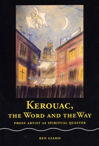 Kerouac, the Word and the Way