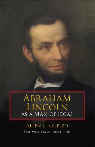 Abraham Lincoln as a Man of Ideas