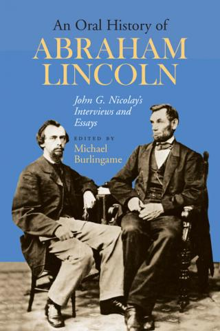 Oral History of Abraham Lincoln